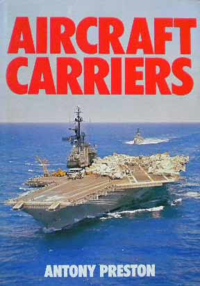 Aircraft carriers. By Anthony Preston. 202 pages.